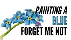 How To Paint A Forget Me Not With Inktense In Blue Forget me not flowers are so delicate. They seem to be the perfect romantic gift. To make this painting of the forget me not plant I used Inktense blocks and watercolor paper.