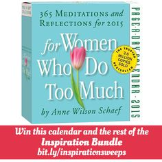 """Win the """"For Women Who Do Too Much"""" Page-A-Day® calendar & the rest of the  Inspiration Bundle! Enter our November Sweepstakes and win $150 worth of calendars! #calendar #2015calendar #women #workingwomen #contest #sweepstakes #inspiration #inspirationbundle"""