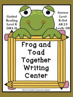 Frog and Toad Together Writing Center for Common Core $6 By www.FernSmithsClassroomIdeas.com