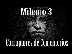 TOYYYY_ESTUDIANDO: Milenio 3 - Corruptores de Cementerios ..!!!