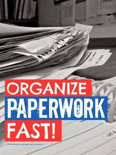 How to organize paperwork FAST even when it is in the most unholy mess!  #declutter