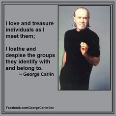 individuality vs groups us them we seperatism pickaside or get ostracized society sociology psychology contradiction beyourself conform join sell your soul What Is Freedom, George Carlin, Strong Quotes, Life Advice, Good People, Funny Images, Comedians, Wise Words, Philosophy