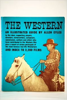 Western, The: An Illustrated Guide: Allen Eyles: Amazon.com: Books