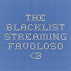 The Blacklist streaming FAVOLOSO <3