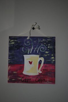 Coffee coffee coffee canvas acrylic painting by Myestybitsyshop, $24.99