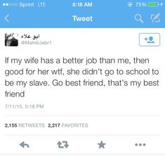 """""""If my wife has a better job than me, then good for her wtf, she didn't go to school to be my slave. Go best friend, that's my best friend. Pray For Venezuela, Go Best Friend, Haha, Good For Her, Faith In Humanity Restored, All That Matters, Relationship Goals, Relationships, Life Goals"""