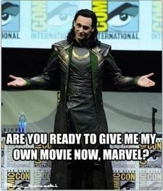 Seriously who's gonna march into avengers 2 without Loki in it?