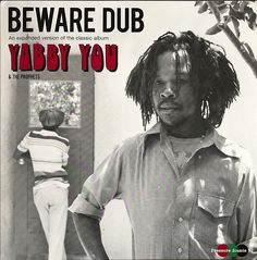 Yabby You & The Prophets - Beware Dub (2016)