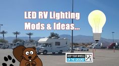 LED RV Lighting Mods & Ideas Blowing My Lens Up...