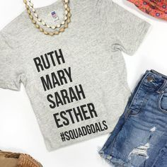 Ruth Mary Sarah Esther #Squadgoals T Shirt Flatlay