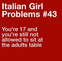 This was me. Totally and completely me! I didn't get to sit at the table until some relatives actually died. :(