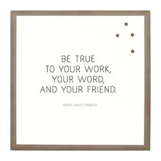 Wrought Studio Be True to Your Work Wall Mounted Magnetic Board Size: Small(Width: - Osterhasen Nähen Positive Quotes, Motivational Quotes, Inspirational Quotes, Yoga Quotes, Lyric Quotes, Movie Quotes, Words Quotes, Life Quotes, Quotes Quotes