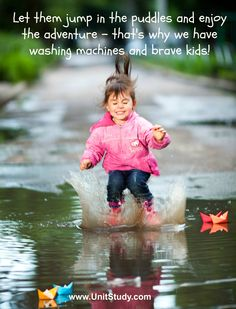 Let them jump in puddles and enjoy the adventure -- that's why we have washing machines and brave kids! Amanda B.