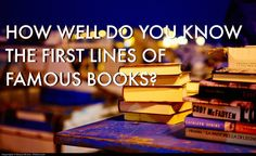 Can You Guess The Famous Book From The First Line - I did terrible on this quiz. Did you do better?