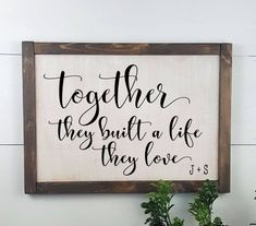 Together they built a life they love with your initials - Love sign - Wedding Sign - Custom Rustic W