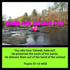 """""""You who love Yahweh, hate evil. He preserves the ..."""" Embrace Grace Too 💖"""