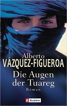 Die Augen der Tuareg: Amazon.de: Alberto Vázquez-Figueroa: Bücher