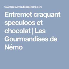 Entremet craquant speculoos et chocolat | Les Gourmandises de Némo