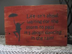 Sayings Sign Barnwood Art Painting Dance in the Rain