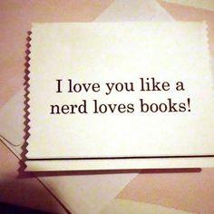 I Love You, My Love, Nerd Love, Book Gifts, Love Book, Facebook Sign Up, True Love, Books, L Love You