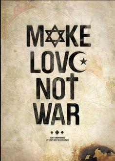 Make love not war don't drop bombs it's not very neighbourly | Anonymous ART of Revolution