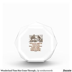 "Wonderland Time Has Come Through Looking Glass Award #wonderland #time #lookingglass #walrus #carpenter #wordsandunwords #passage #lewiscarroll #johntenniel #humor #poem #stanza Make others do a double-take with a dose of wry Wonderland attitude with this award featuring the infamous passage from ""The Walrus And The Carpenter""."