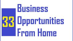 33 Business Opportunities From Home