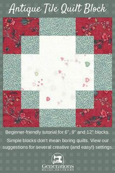 The Antique Tile quilt block is perfect for a beginneing quilter. But simple doesn't mean boring. See 15 ways to set them. The last one's a humdinger!