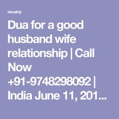 Dua for a good husband wife relationship | Call Now +91-9748298092 | India  June 11, 2017 | Visual.ly