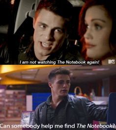 Teen Wolf,  now thats a true man just look at lydia's face. its the look of 'if you don't i just might break up with you'