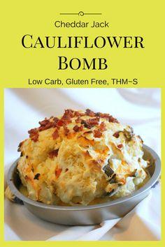 Cheddar Jack Cauliflower Bomb (THM~S, Low Carb)