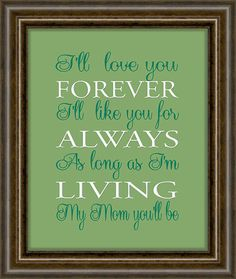 Gift For Mom - Gift For her - Mother Print - Mothers Day Gift - Mother Of The Bride Gift - Robert Munsch Quote - Choose From Lots Of Sizes