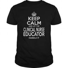 CLINICAL NURSE EDUCATOR KEEP CALM AND LET THE HANDLE IT T Shirts, Hoodies. Get it here ==► https://www.sunfrog.com/LifeStyle/CLINICAL-NURSE-EDUCATOR--KEEPCALM-114340700-Black-Guys.html?57074 $22.99