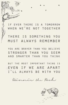 One of my favorite quotes of all time. Winnie the Pooh inspiration!