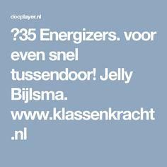 ⭐35 Energizers. voor even snel tussendoor! Jelly Bijlsma. www.klassenkracht.nl Jelly, Stage, Pdf, School, First Grade, Jelly Beans, Jello