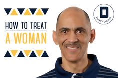 Do you want to show your son how to treat a woman? Coach Tony Dungy offers personal insight into his successful marriage.