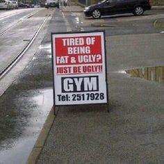 there's motivation for ya...bahahaha