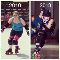 NEVER SAY NEVER. by Lexi Lightspeed. Image of when i first started playing roller derby 2010 (left) and image from WFTDA Playoffs 2013 at Fort Wayne (right)