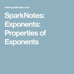 SparkNotes: Exponents: Properties of Exponents