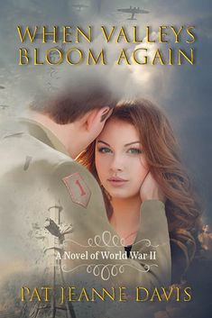 Guest Post: Book Feature - In Times of War - When Valleys Bloom Again by Pat Jeanne Davis