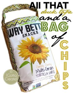 If you eat a bag of chips but upcycle the bag into a tote...      do you burn enough calories to zero things out??  It's worth trying!