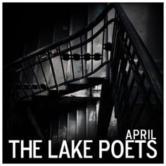 "The Lake Poets - neue Single ""April"" im Stream und B-Seite ""With Me""; als Gratis-Download"