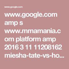 www.google.com amp s www.mmamania.com platform amp 2016 3 11 11208162 miesha-tate-vs-holly-holm-fight-ufc-196-fifth-final-round-video-mma