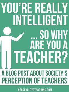 Society's undervaluing of the teaching profession is damaging to the education system.