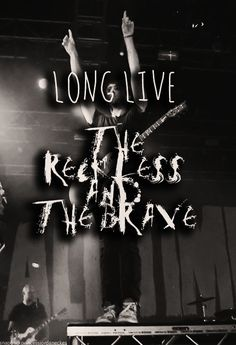 So long live the reckless and the brave, I don't think I wanna be saved, my song's not been sung. So long live us. - This is by favorite song by ATL.