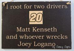 Matt Kenseth wrecks Joey Logano Nascar Drivers Sign by SaucySigns