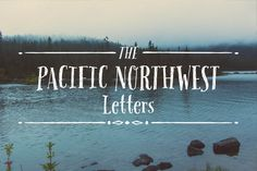 Pacific Northwest by Cultivated Mind on Creative Market