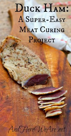 Duck Ham A Super-Easy Meat Curing Project from And Here We Are Duck Recipes, Sausage Recipes, Meat Recipes, Real Food Recipes, Cooking Recipes, Goose Recipes, Sushi Recipes, Cuisines Diy, Gula