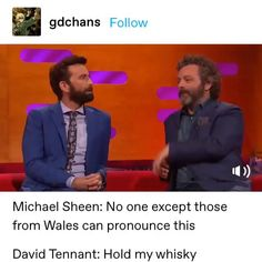 Michael Sheen, Voice Acting, David Tennant, Demons, Make Me Smile, Wales, Love Him, I Laughed, Helpful Hints