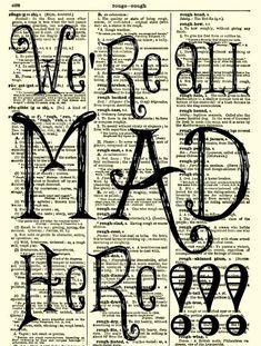 Siamo tutti matti qui Alice nel Wonderland di ReImaginationPrints